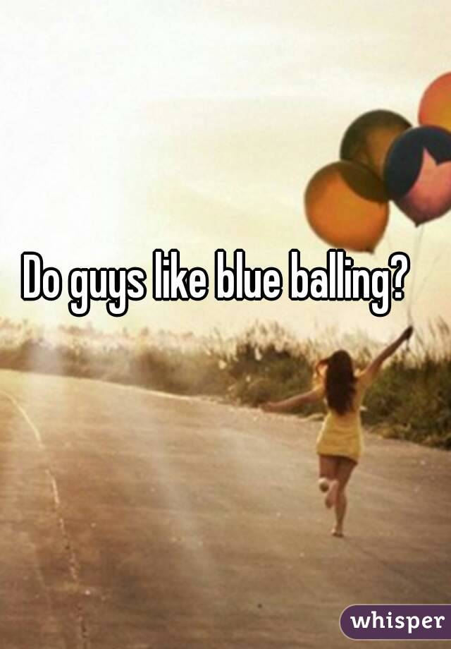 Blueballing