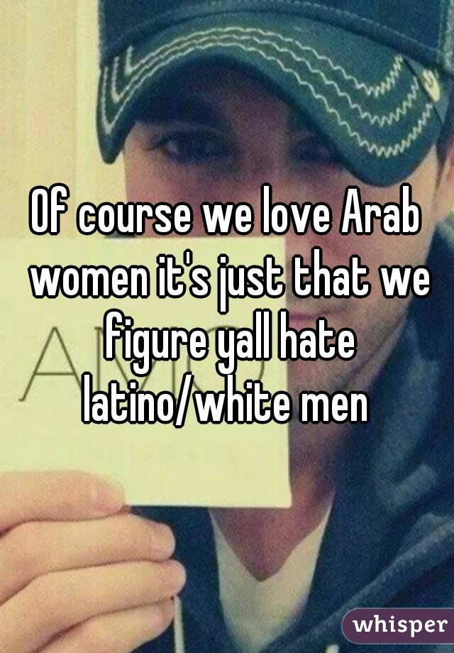 Arab women dating latino men