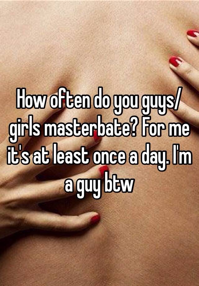 How often does a guy masterbate