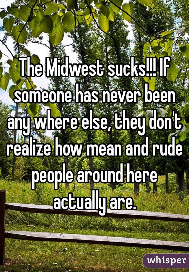 Do midwest people suck