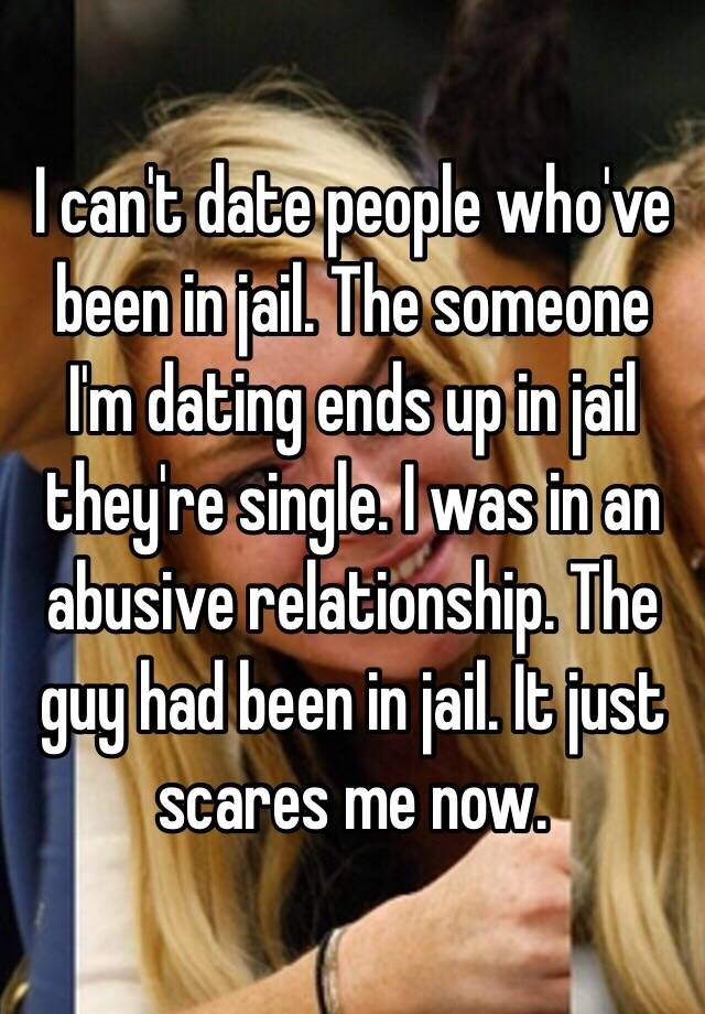 dating someone who has been in jail