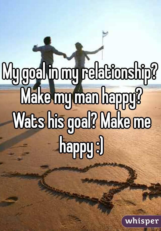 How Do I Make My Man Happy