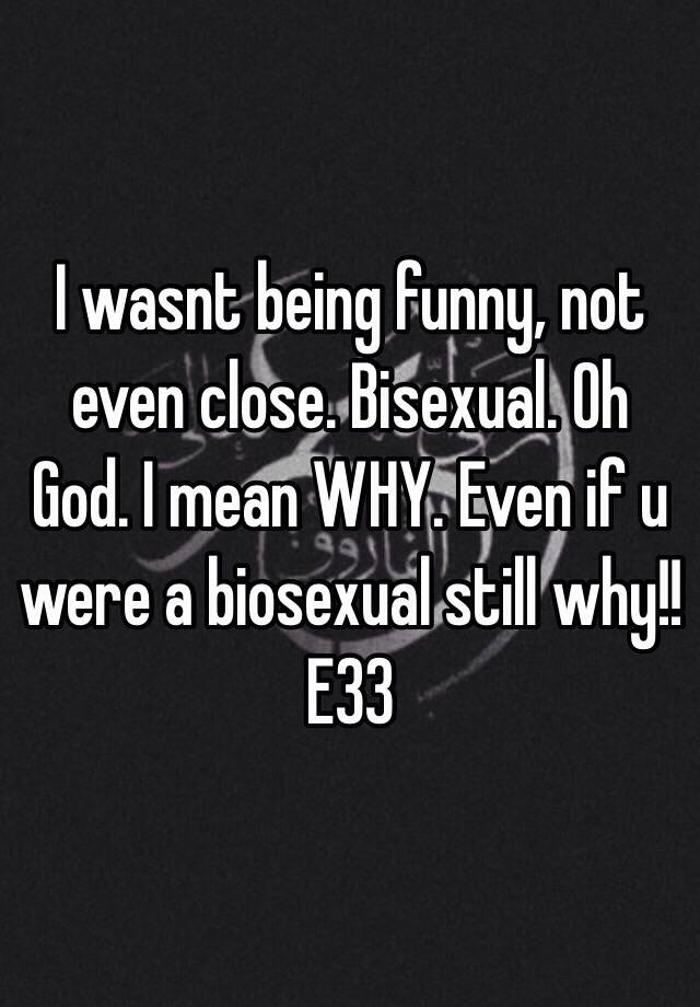 What is biosexual mean