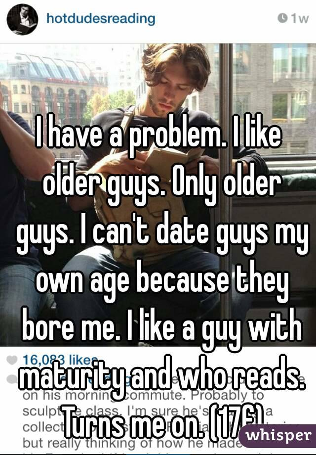 I like dating older men