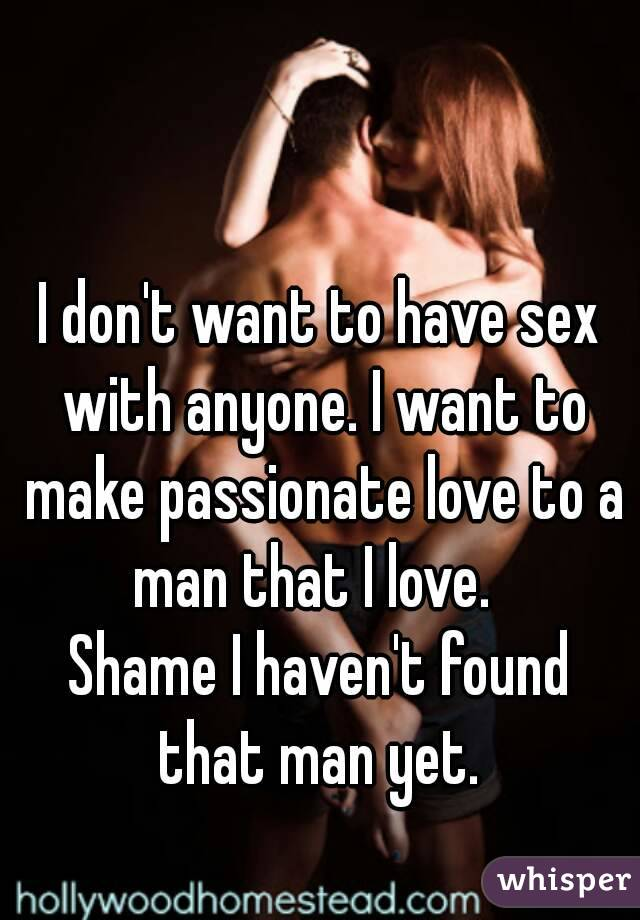 I love to have sex