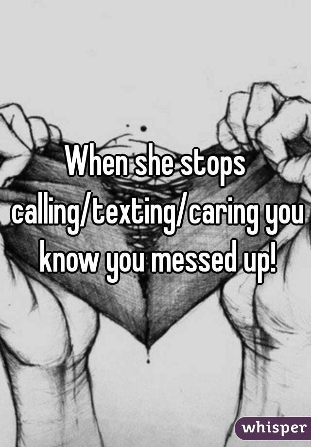 Stops What She Texting You When Do To