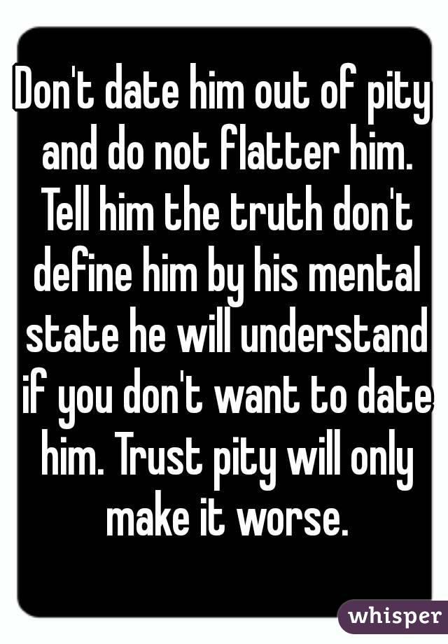 Do not date him