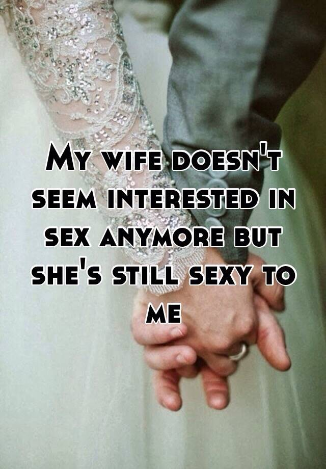 How do i keep my wife interested in sex