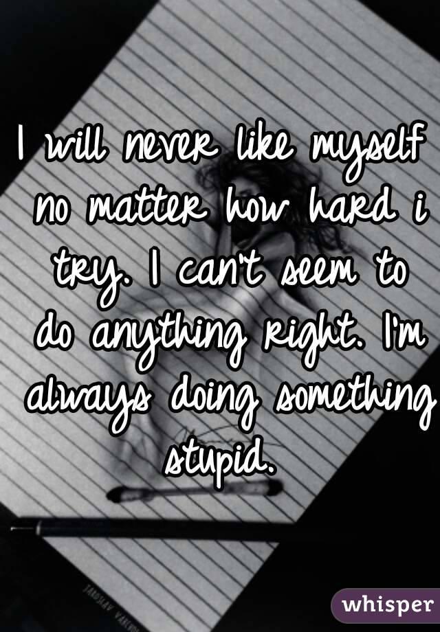 why do i like myself