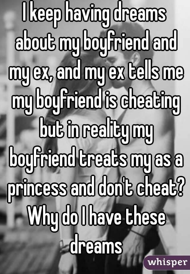 why do i keep having dreams about my ex boyfriend