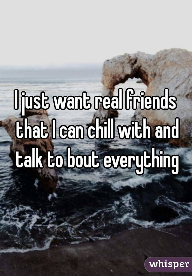 i want real friends
