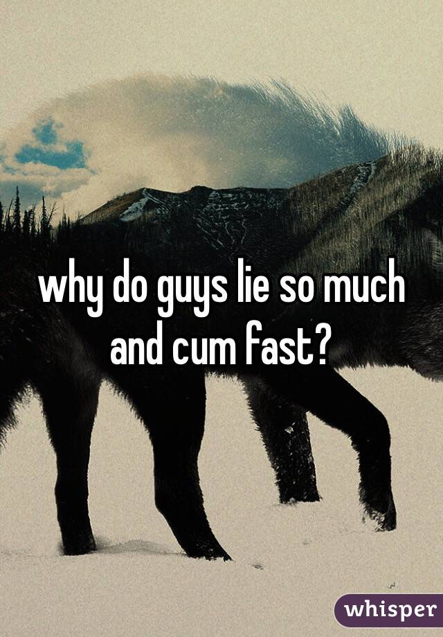 why does a man cum fast