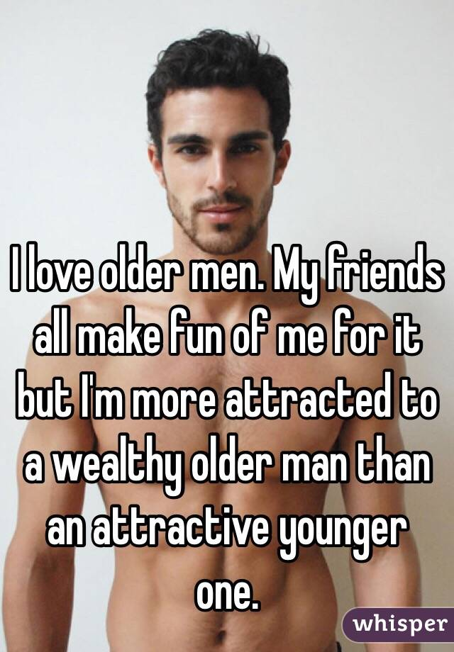 To Why men am i attracted older