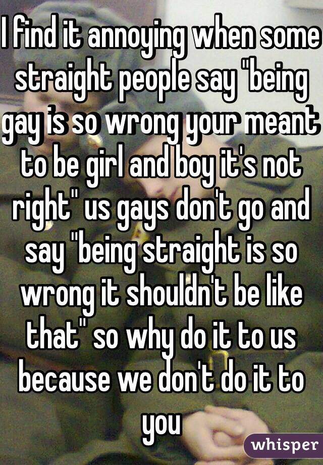 Any gays that think being gay is wrong?