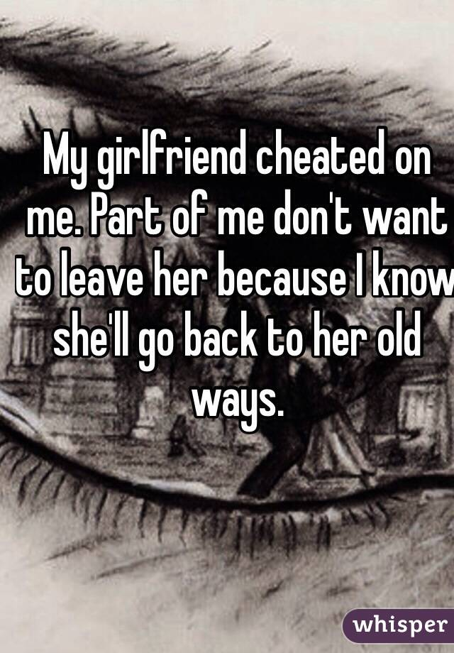 I Cheated On My Girlfriend And I Want Her Back