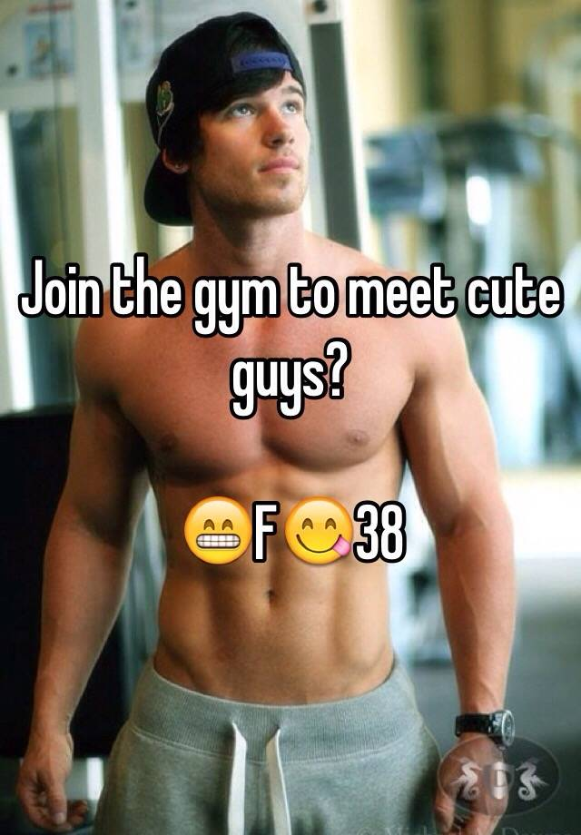 Is the gym a good place to meet guys