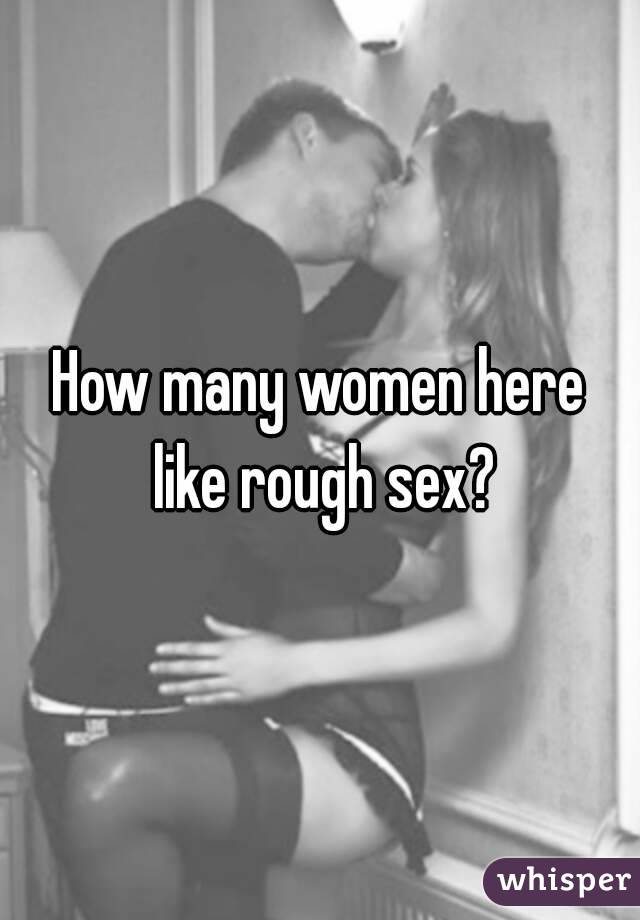 Why men like rough sex
