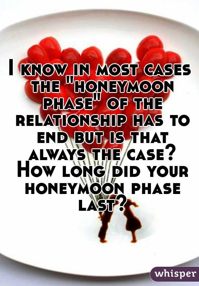 How long does honeymoon period last