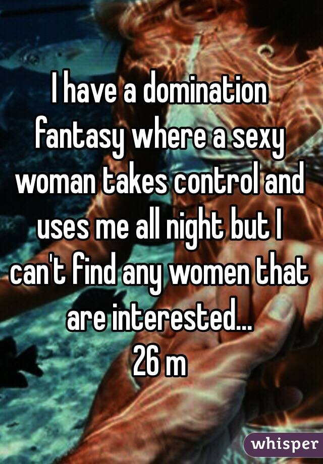 Woman interested in domination