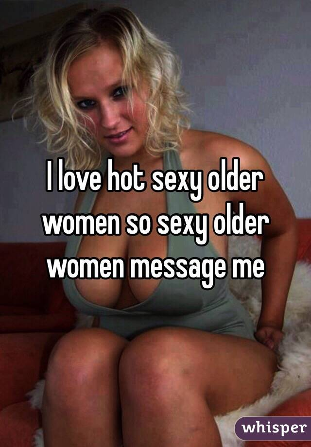 Hot sexy older ladies