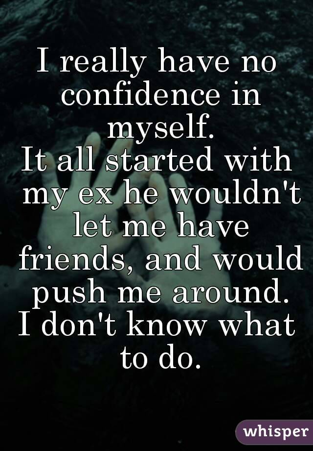 why do i have no confidence
