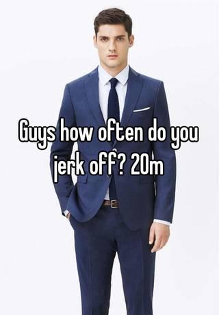 how often do guys jerk off