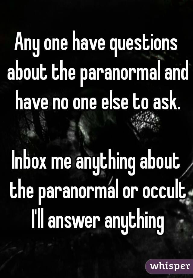 paranormal questions to ask