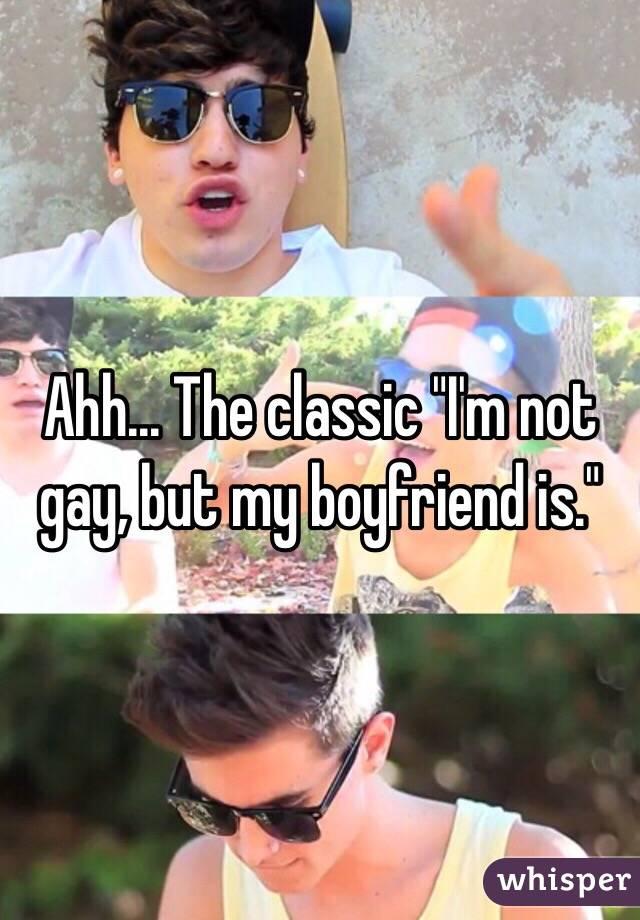 why is my boyfriend gay