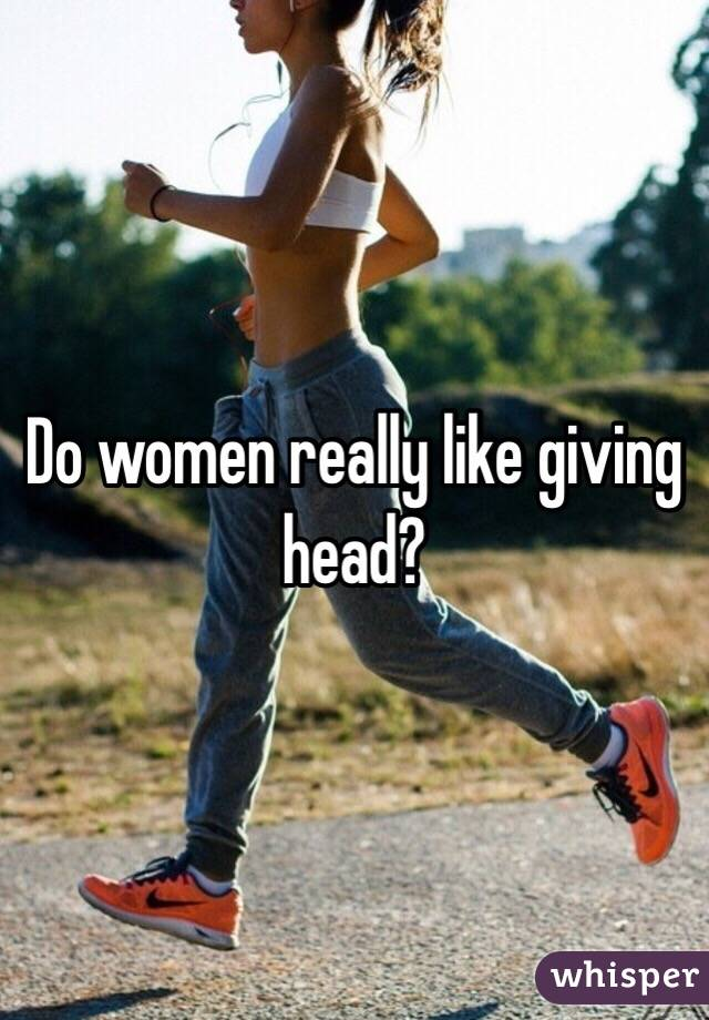 Women who love to give head