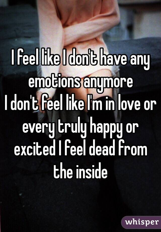 i don t like feeling emotions