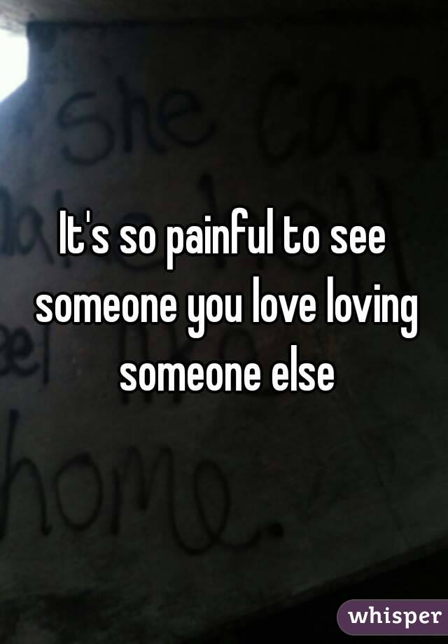 When Someone You Love Loves Someone Else