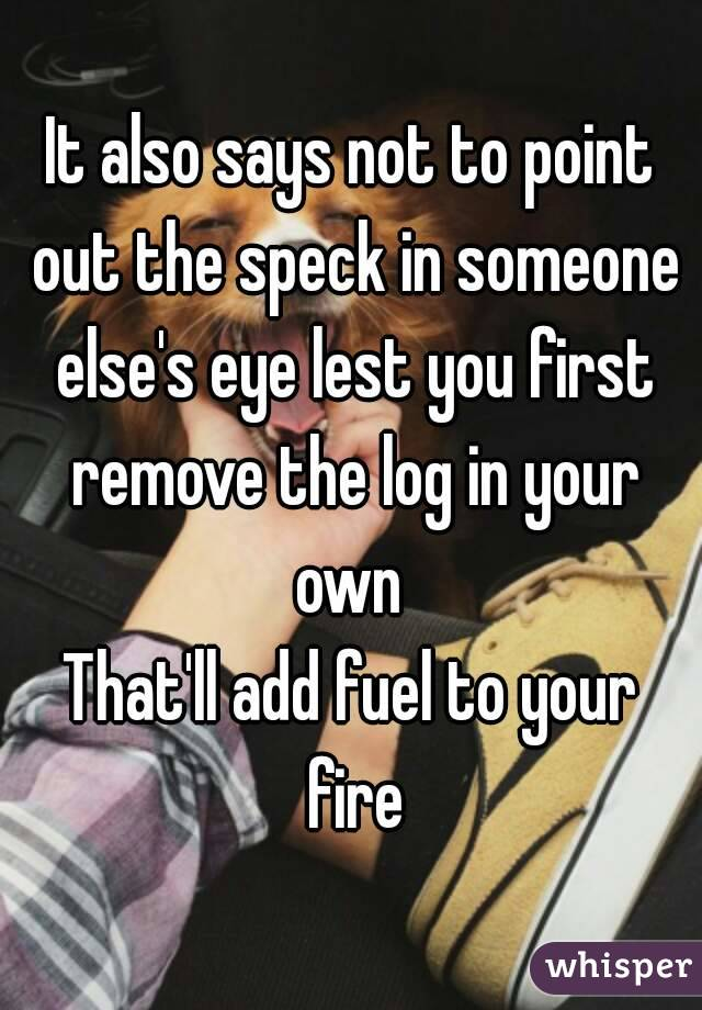 remove the log from your own eye