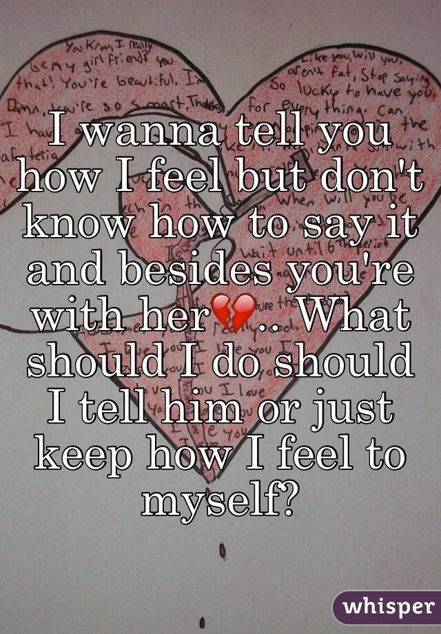 Should You Tell Him How You Feel