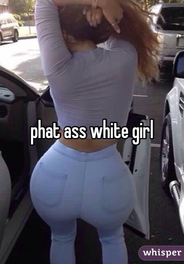 white girl phat ass white