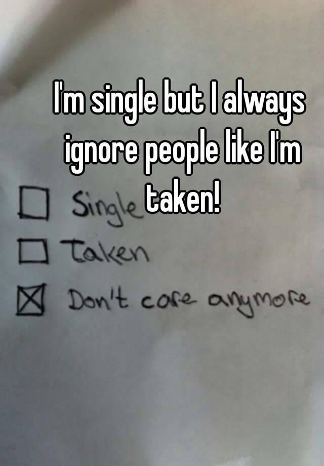 single but i ignore everyone like im taken partnersuche raum hildesheim