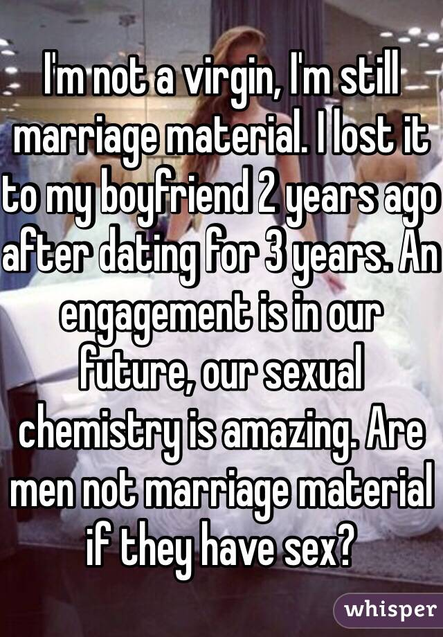 Marriage material but not dating material