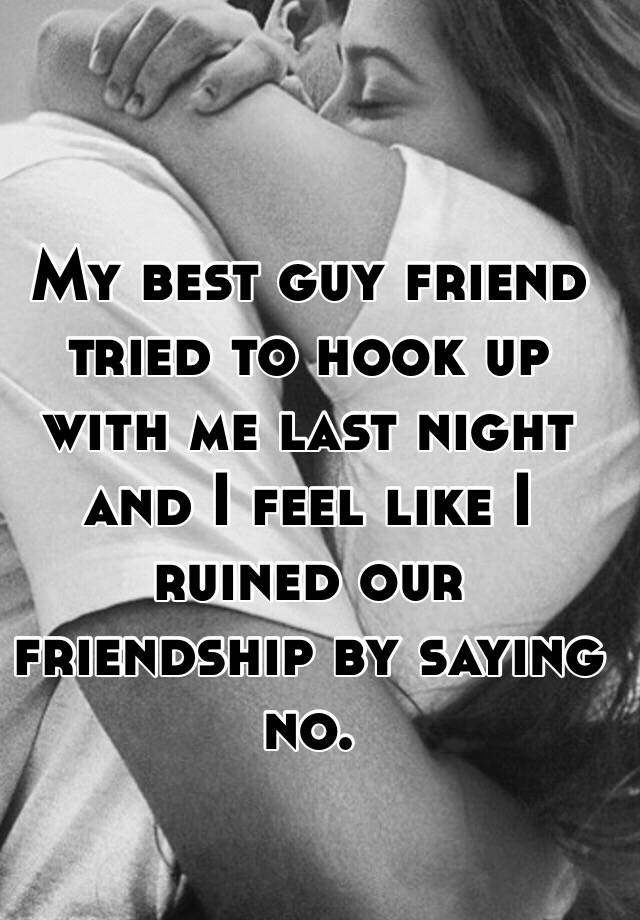 Hook up with best guy friend