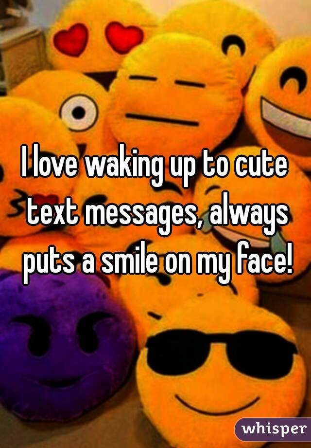 Waking up to cute text messages