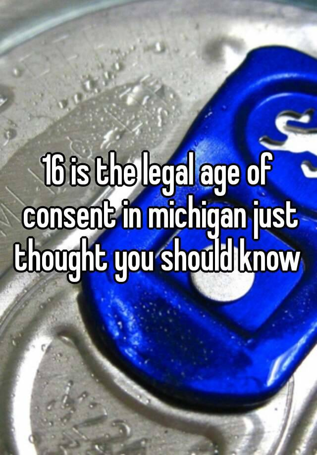 Legal Age Limit For Dating In Michigan