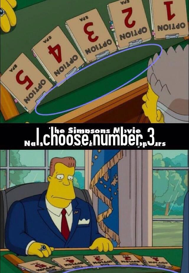 I Choose Number 3