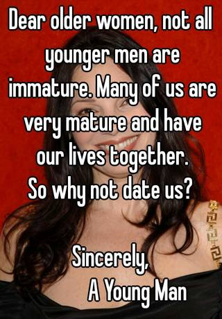 0518e6ad6dcf2f75281593acbcfddfbf27a9dd retina thumbnail large?v=3 dear older women, not all younger men are immature many of us are