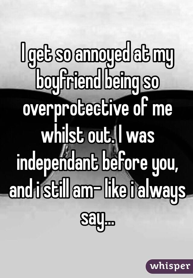why do i get so annoyed with my boyfriend