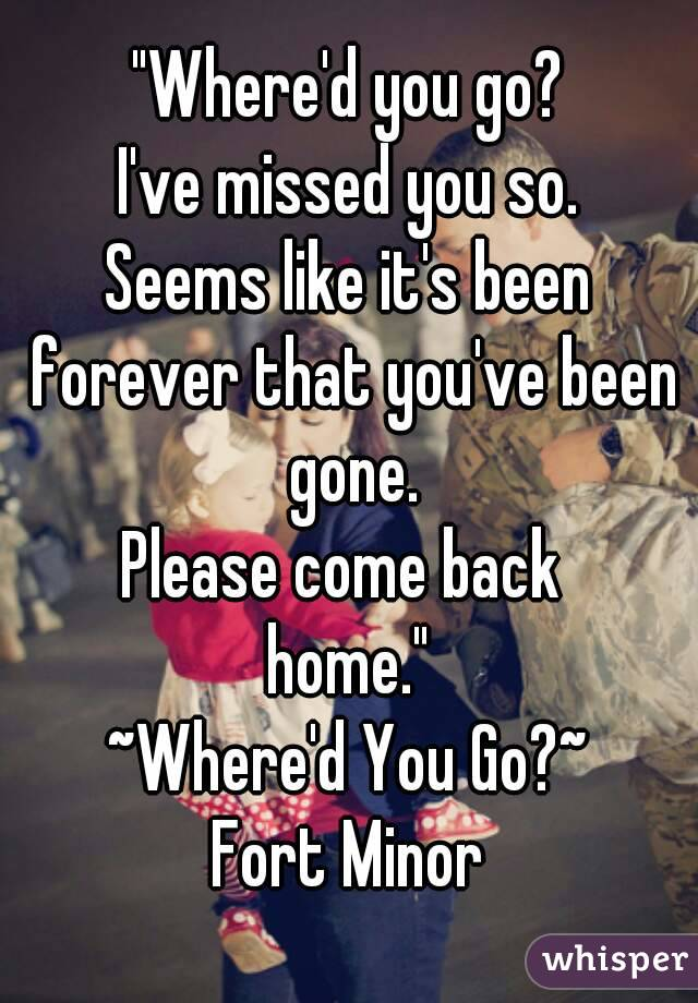 I So Go Missed Did Where You You