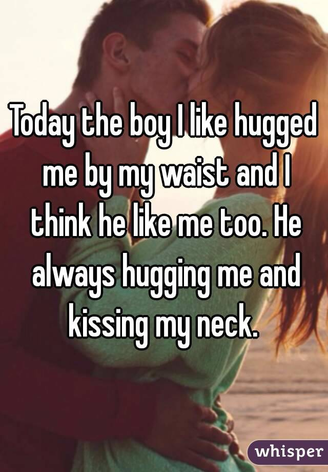 Always he me does why hug What Does