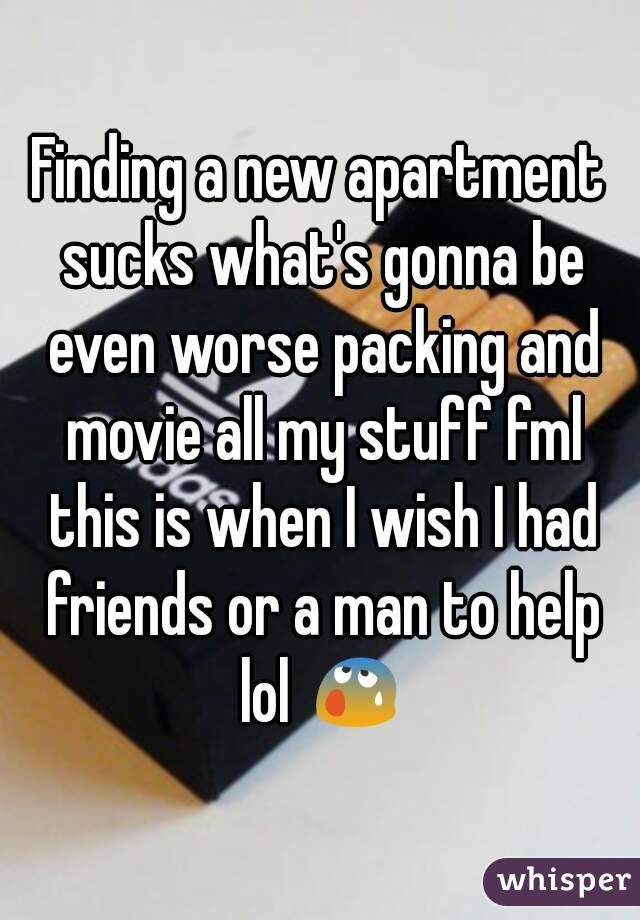 Finding A New Apartment Sucks Whatu0027s Gonna Be Even Worse Packing And Movie  All My Stuff ...