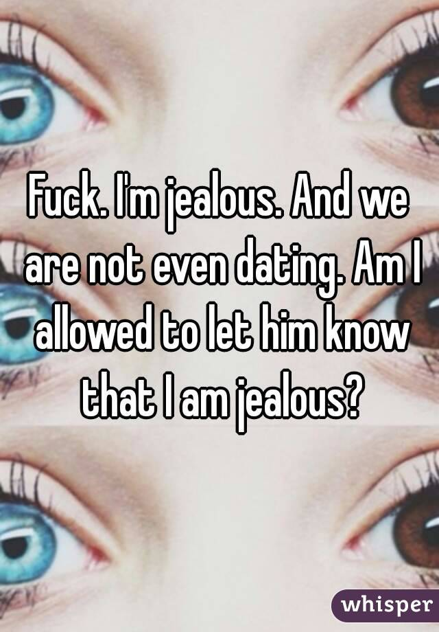 Were not dating but im jealous