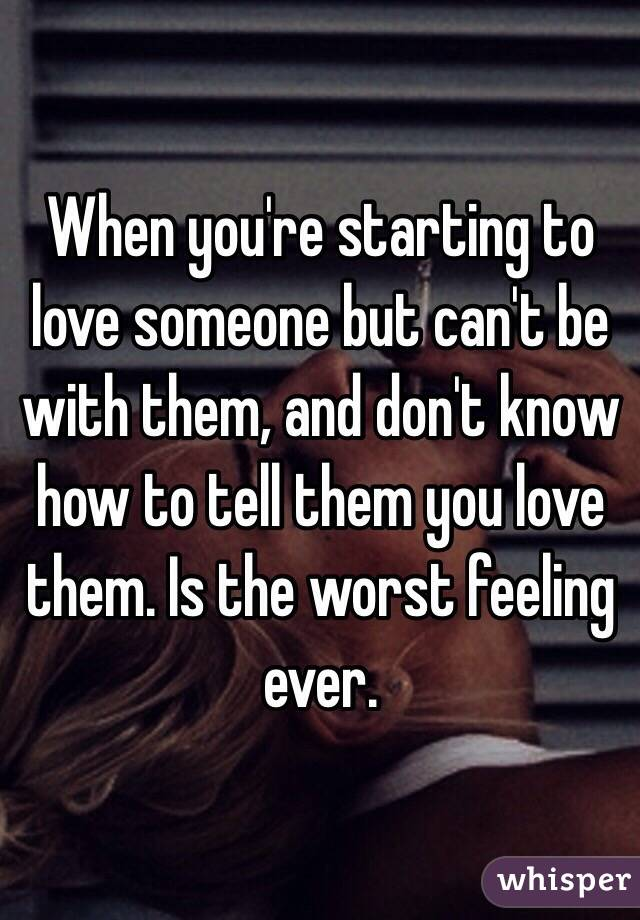When You Love Someone And Can T Tell Them