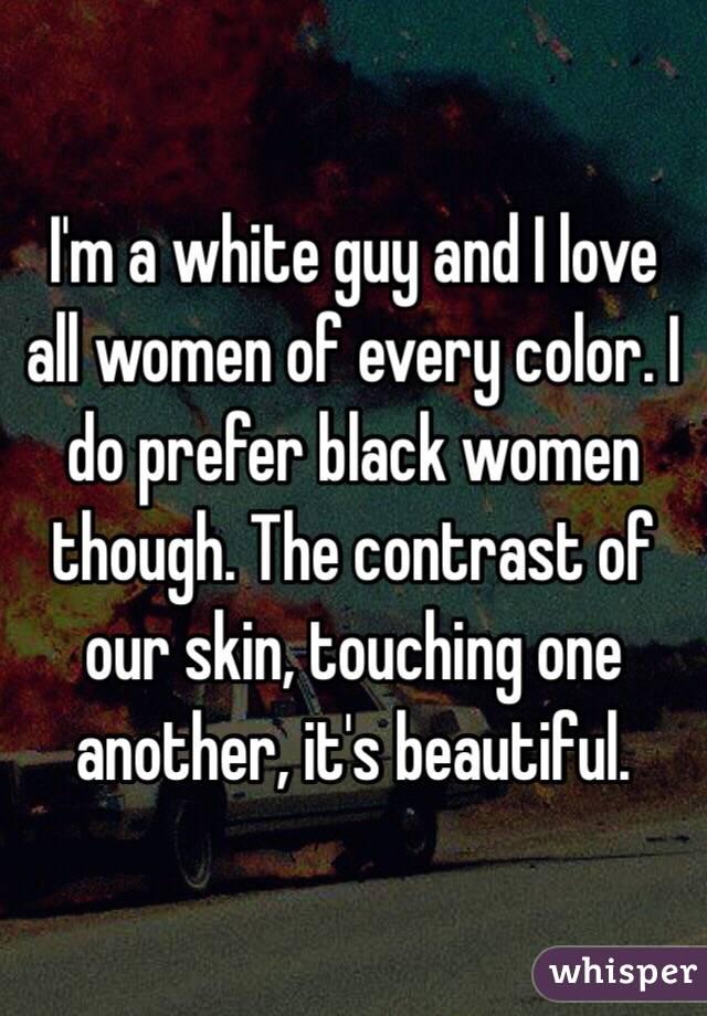 I love black women and im white