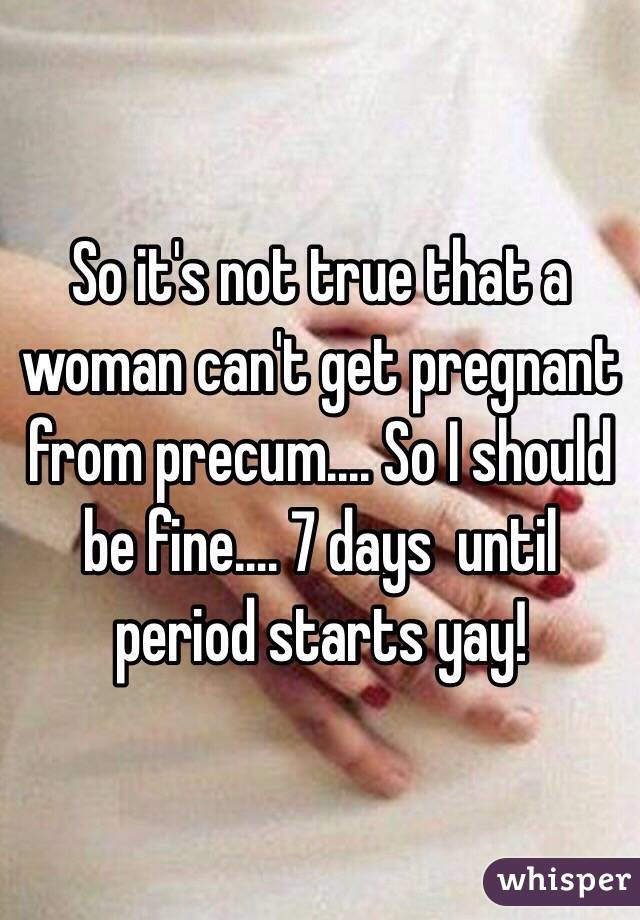 can you get pregnant on your fertile days from precum