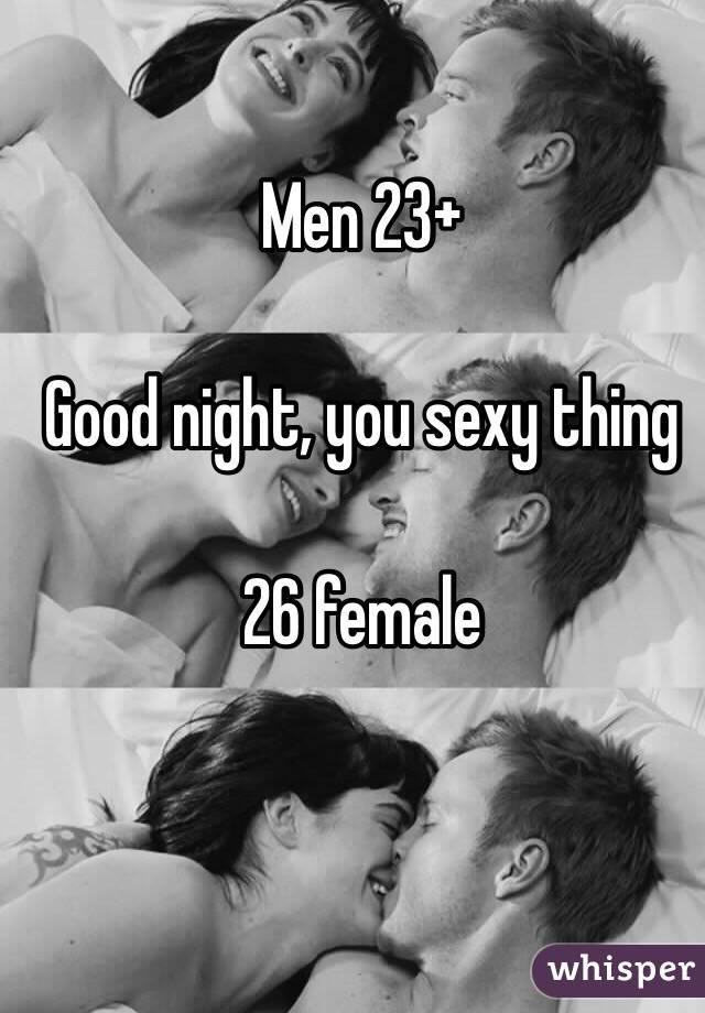 Good night sexy man